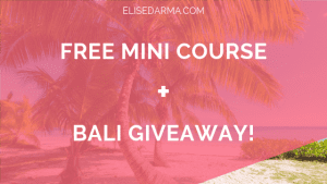 Free mini course + Bali giveaway blog