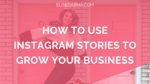 Elise+darma+instagram+stories+grow+your+business