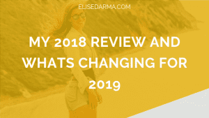 My+2018+review+(and+what's+changing+for+2019)+elise+darma