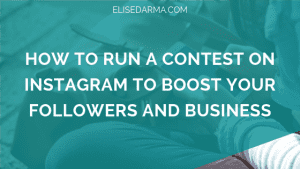 How to run a contest on instagram to boost your followers and business - Elise Darma
